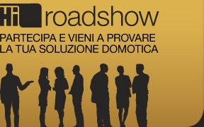 Hi.Roadshow, lo show della domotica nella tua citta'
